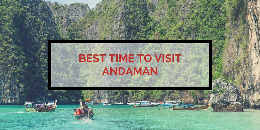 Which Month Or Time Is Best To Visit Andaman