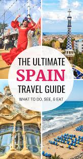 Ultimate Travel Guide To Spain