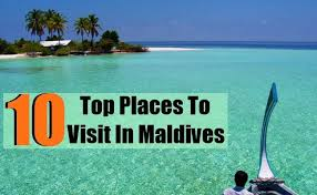 Top 10 Incredible Places To Visit In Maldives